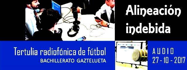 """Gaztelueta: """"Alineación indebida"""" tertulia radiofónica de fútbol en Bachillerato"""