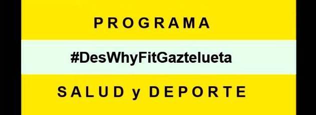 Programa #DesWhyFitGaztelueta de Salud y Deporte
